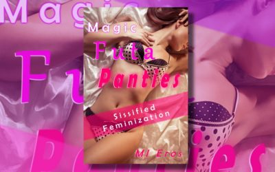 Magic Futa Panties: Sissified Feminization